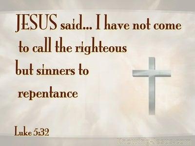 Luke 5:32 Jesus Calls Sinner To Repentance (beige)