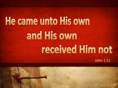 John 1:11 His Own Received Him Not (red)