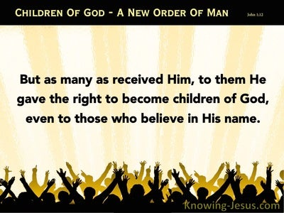 John 1:12 New Order Of Man (devotional)