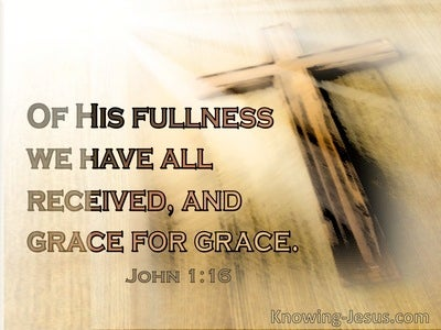 John 1:16 Of His Fullness We Have All Received And Grace For Grace (windows)03:5