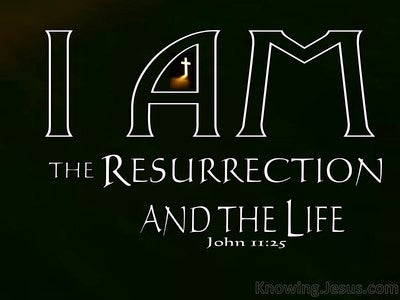 John 11:25 The Resurrection And The Life (black)