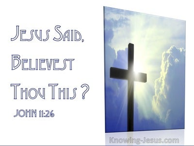 John 11:26 Jesus Said Believest Thou This (utmost)11:06