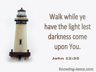 John 12:35 Walk While Ye Have The Light (utmost)08:27