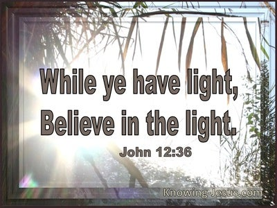 John 12:36 While Ye Have Light Believe In The Light (utmost)04:16