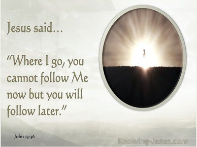 John 13:36 Where Are You Going (white)