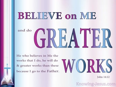 John 14:12 Greater Words Then These He Will Do (pink)