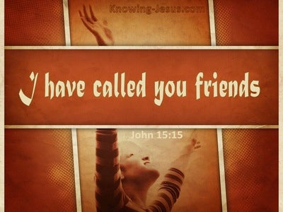 John 15:15 I Have Called Your Friends (brown)