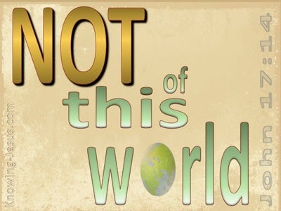 John 17:14 They Are Not of the World (gold)