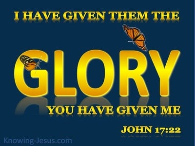 John 17:22 The Glory You Have Given Me (yellow)