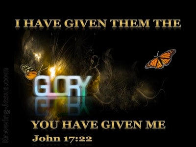 John 17:22 The Glory You Have Give Me (black)