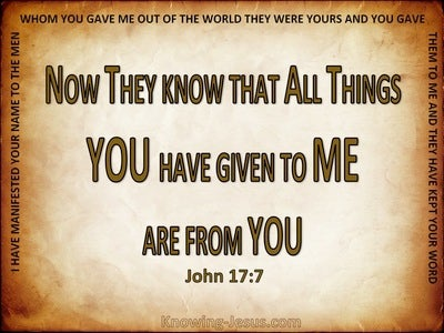 John 17:7 They Know All Things Are From You (beige)