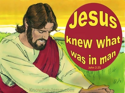 John 2:25 Jesus Knew What Was In Man (yellow)