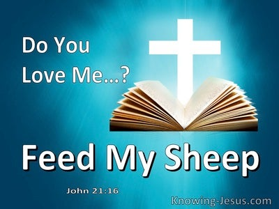 John 21:13 Do You Love Me. Feed My Sheep (utmost)06:19