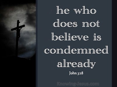 John 3:18 He That Believes Is Not Condemned (black)