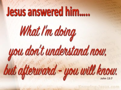 John 13:7 What I Am Doing You Don't Understand (red)