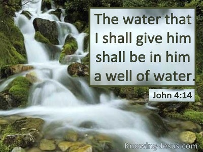 John 4:14 The Water I Shall Give Him Shall Be A Well Of Water (utmost)09:07