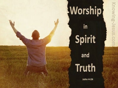 Worship in Spirit and Truth (devotional) (brown) - John 4:24