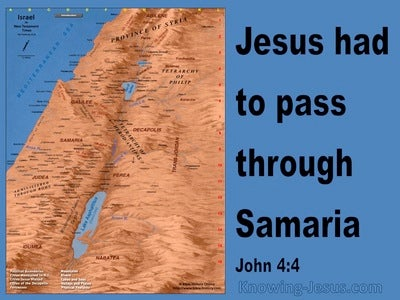 John 4:4 Jesus Had To Pass Through Samaria (blue)
