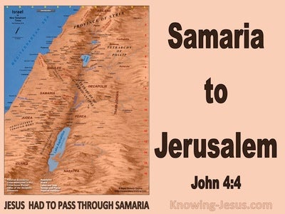 John 4:4 Jesus Had To Pass Through Samaria (brown)