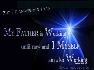 John 5:17 My Father Is Working Until Now (black)