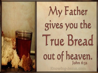 John 6:32 My Father Gives The True Bread From Heaven (beige)