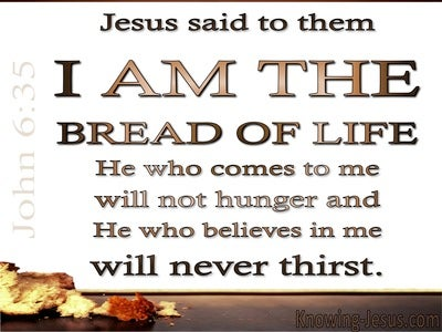 John 6:35 I Am The Bread Of Life (white)