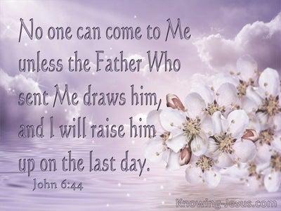 Image result for john 6:44