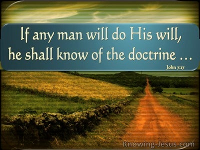 John 7:17 If Any Man Will Do His Will He Shall Know Of The Doctrine (utmost)07:27