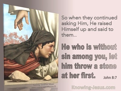 John 8:7 He Who Is Without Sin Among You Throw The First Stone (brown)