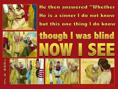 John 9:25  ThoughI Was Blind Now I See (red)