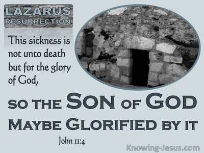 John 11:4 This Sickness Is Not To End In Death (aqua)