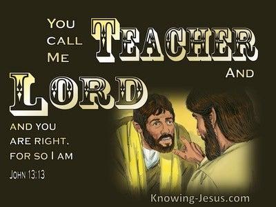 John 13:13 Teacher and Lord (brown)
