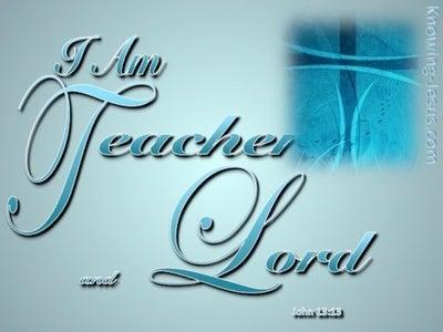 John 13:13 I Am Teacher And Lord (aqua)