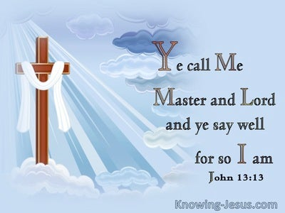 John 13:13 Ye Call Me Master And Lord And Ye Say Well For So I Am (utmost)07:19