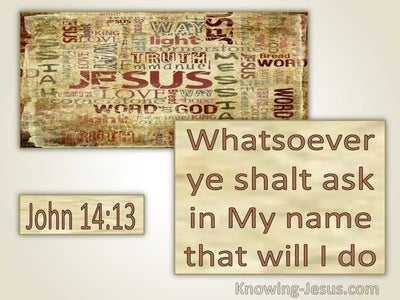 John 14:13 Whatsoever Ye Ask In My Name That Will I Do (utmost)06:07