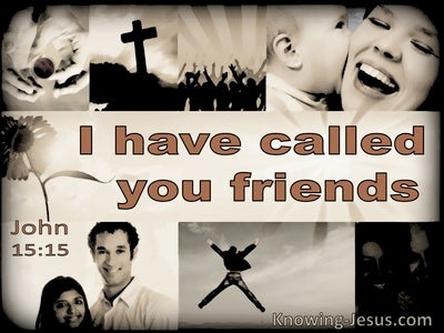 John 15:15 I Have Called You Friends (utmost)08:25