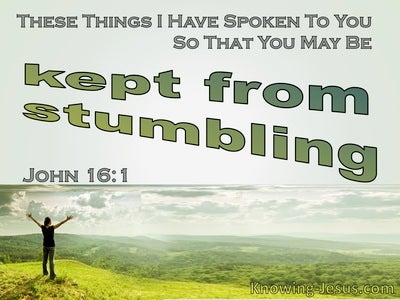 John 16:1 They You May Be Kept From Falling (green)