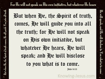 John 16:13  The Spirit Will Guide You Into All Truth (cream)
