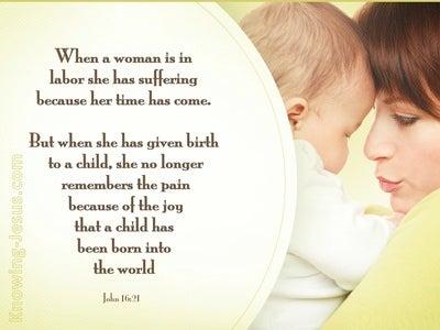 John 16:21 She No Longer Remembers Pain For The Joy (white)