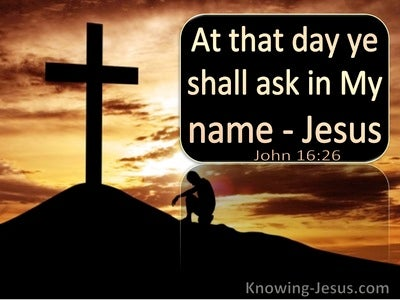 John 16:26 At That Day Ye Shall Ask In My Name (utmost)08:06