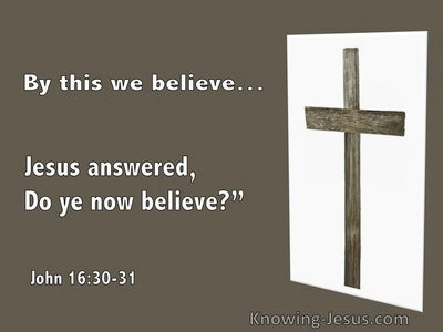 John 16:31 Jesus Answered, Do You Now Believe (utmost)02:28