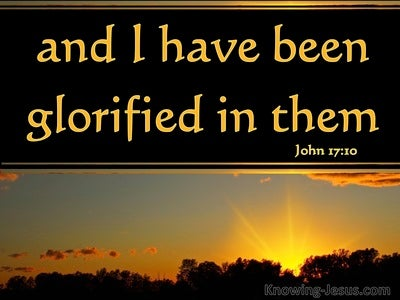 John 17:10 I Have Been Glorified In Them (black)