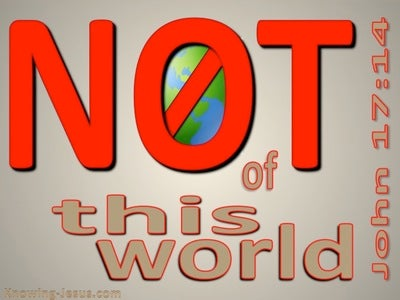 John 17:14 They Are Not Of This World (red)