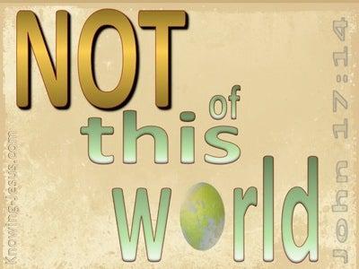 John 17:14 Not Of This World (beige)