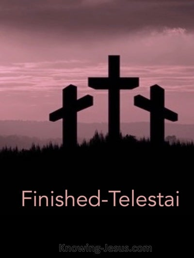 John 19:30 Finished:Telestai (devotional)01:08 (pink)