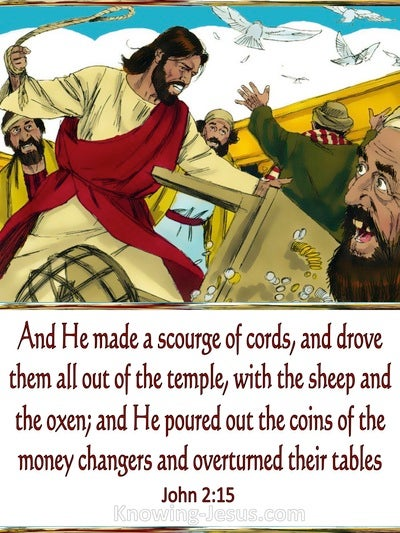 John 2:15 He Drove Them Out Of The Temple (white)