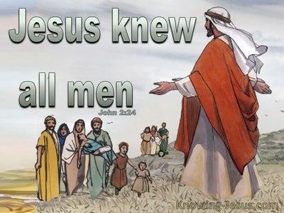 John 2:24 Jesus Knew All Men (gray)