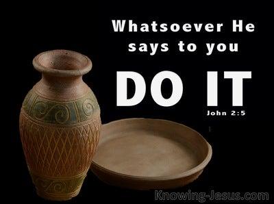 John 2:5 Whatever He Says To You Do It (white)