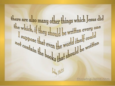 John 21:25 Many Other Things Jesus Did (gold)