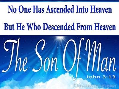 John 3:13 Who Has Ascended Into Heaven (white)